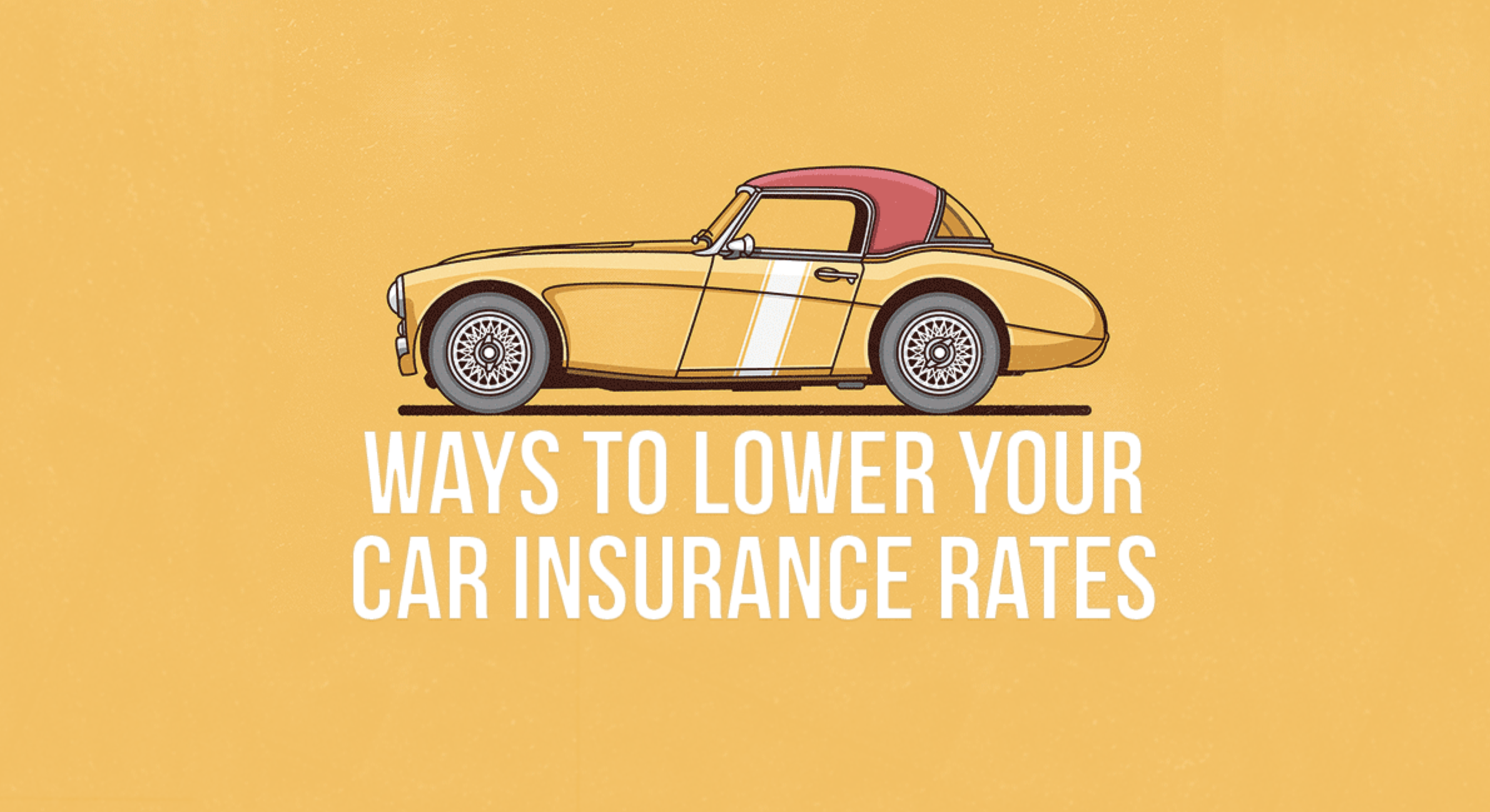 Original Lower Your Auto Insurance Rates In California